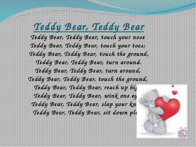 Teddy Bear, Teddy Bear Teddy Bear, Teddy Bear, touch your nose Teddy Bear, Te...