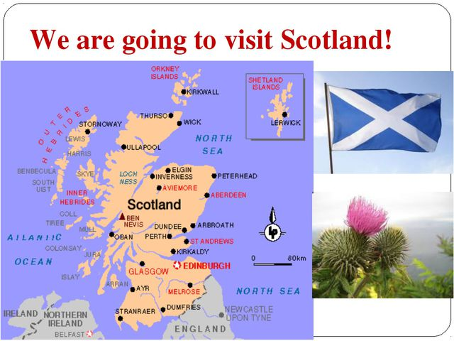 We are going to visit Scotland!