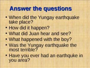 Answer the questions When did the Yungay earthquake take place? How did it ha