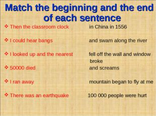 Match the beginning and the end of each sentence Then the classroom clock in