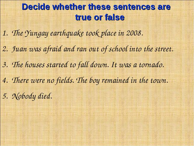 Decide whether these sentences are true or false The Yungay earthquake took p...