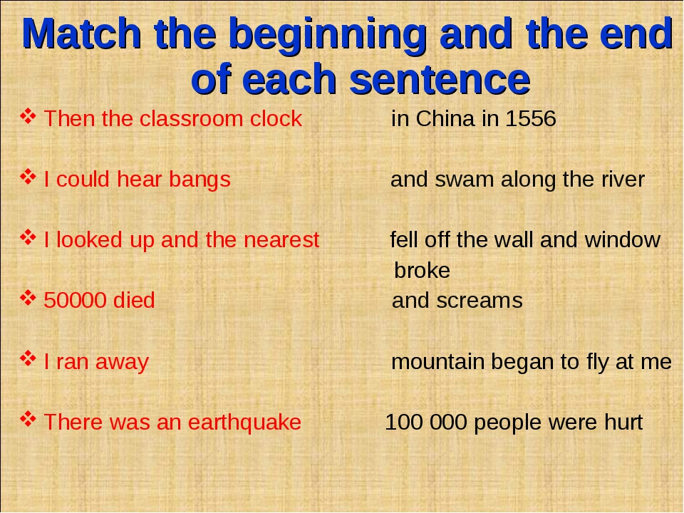 Match the beginning and the end of each sentence Then the classroom clock in...