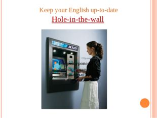 Keep your English up-to-date Hole-in-the-wall