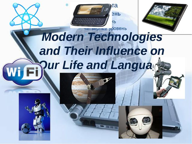 Modern Technologies and Their Influence on Our Life and Language