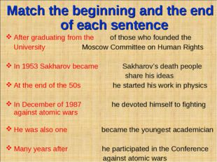 Match the beginning and the end of each sentence After graduating from the of