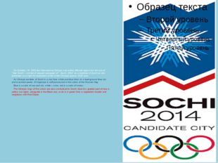 On October, 28, 2005 the International Olympic committee officially approved