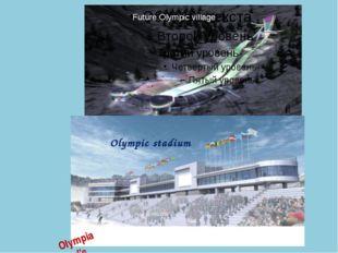 Future Olympic village Olympic stadium Olympiad's photos