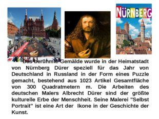 Das berühmte Gemälde wurde in der Heimatstadt von Nürnberg Dürer speziell fü