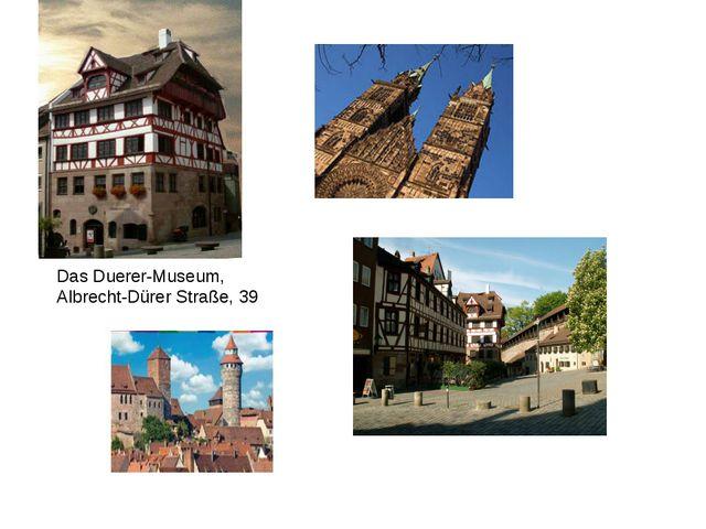 Das Duerer-Museum, Albrecht-Dürer Straße, 39