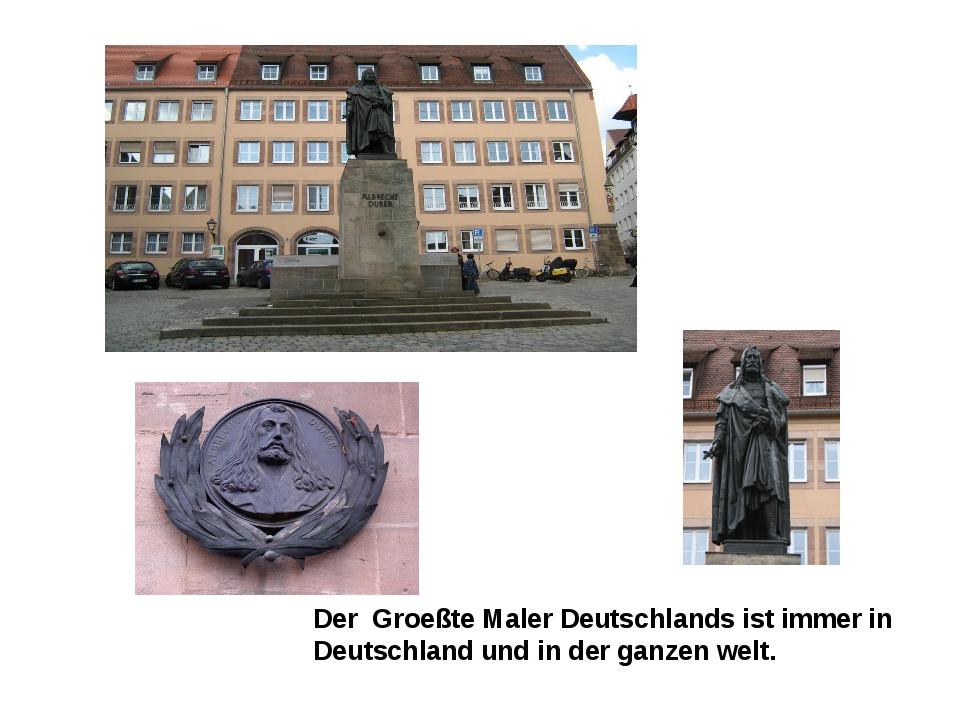 Der Groeßte Maler Deutschlands ist immer in Deutschland und in der ganzen we...