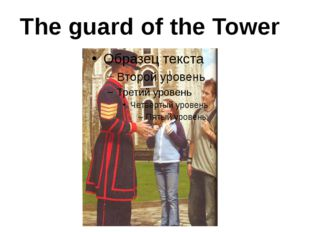 The guard of the Tower