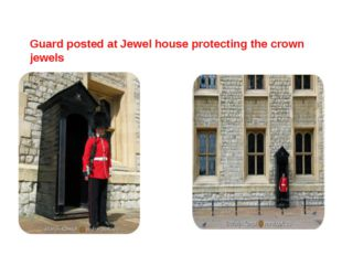 Guard posted at Jewel house protecting the crown jewels