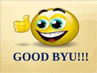 GOOD BYU!!!