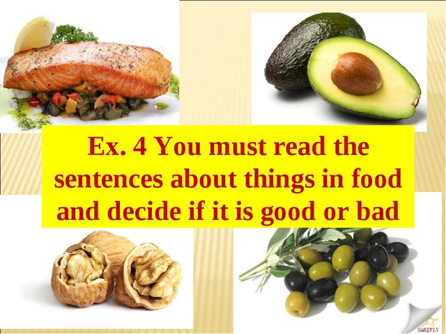 . Ex. 4 You must read the sentences about things in food and decide if it is...