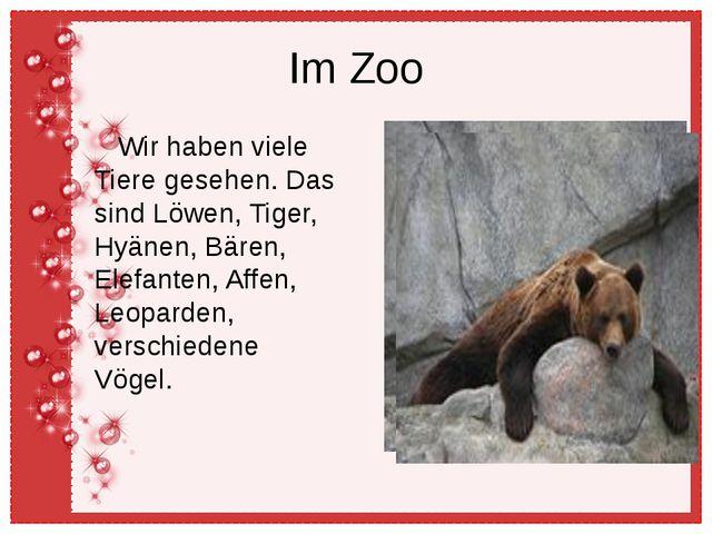 Im Zoo Wir haben viele Tiere gesehen. Das sind Löwen, Tiger, Hyänen, Bären, E...