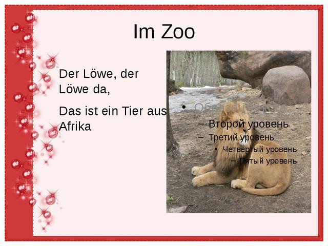 Im Zoo Der Löwe, der Löwe da, Das ist ein Tier aus Afrika
