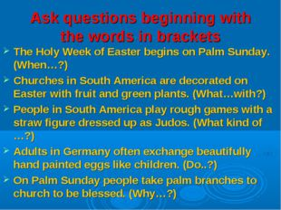 Ask questions beginning with the words in brackets The Holy Week of Easter be