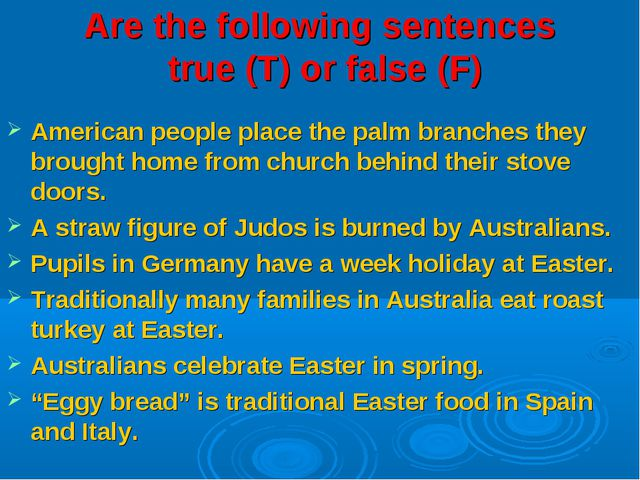 Are the following sentences true (T) or false (F) American people place the p...