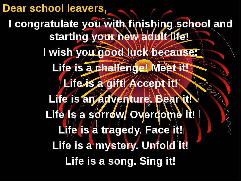 Dear school leavers, I congratulate you with finishing school and starting yo...