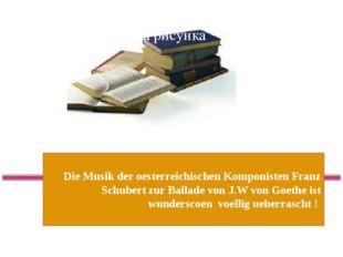 """Die Ballade"""" Der Erlkoenig"""" von J.W.Goethe Die Musik der oesterreichischen Ko"""
