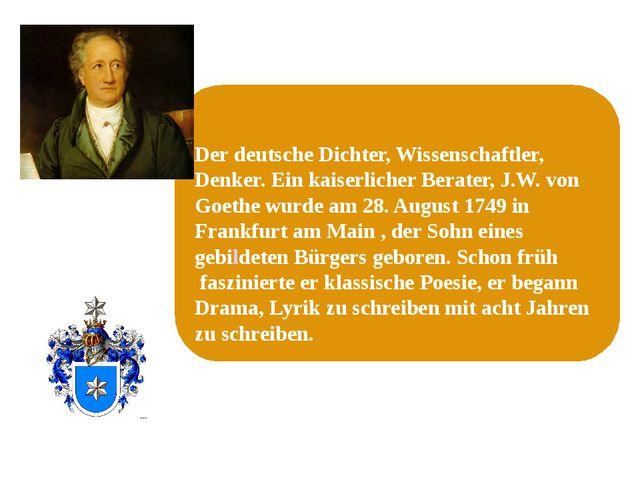 Der deutsche Dichter, Wissenschaftler, Denker. Ein kaiserlicher Berater, J.W...