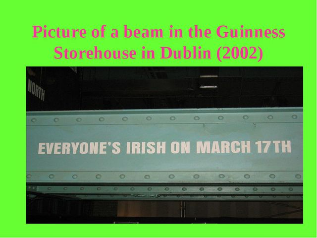 Picture of a beam in the Guinness Storehouse in Dublin (2002)
