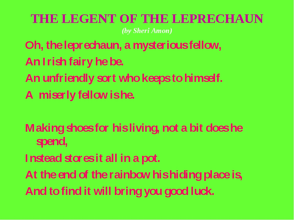 THE LEGENT OF THE LEPRECHAUN (by Sheri Amon) Oh, the leprechaun, a mysterious...