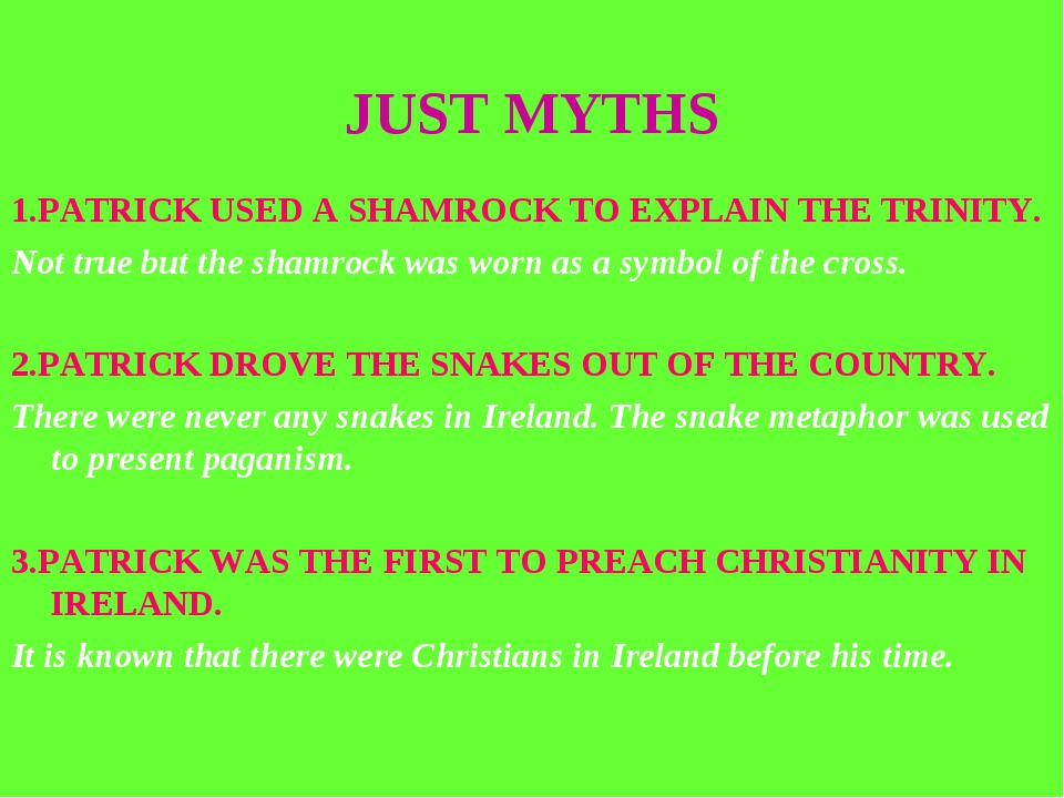 JUST MYTHS 1.PATRICK USED A SHAMROCK TO EXPLAIN THE TRINITY. Not true but the...