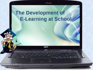 The Development of E-Learning at School