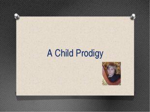 A Child Prodigy