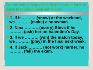 Keys 1.snows, will make 2.will marry, asks 3.win, will play 4.doesn't work,