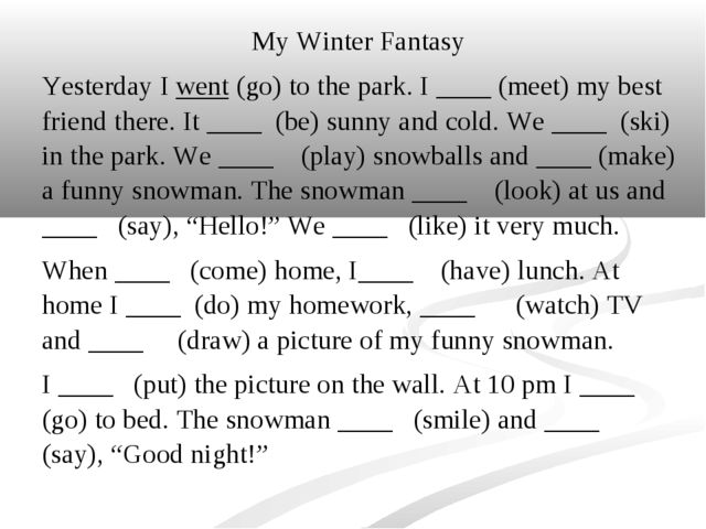 My Winter Fantasy Yesterday I went (go) to the park. I ____ (meet) my best fr...