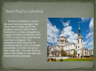 St Paul's Cathedral is one of the most famous buildings in the world, and it