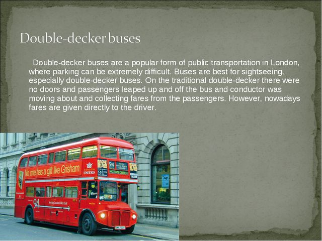 Double-decker buses are a popular form of public transportation in London, w...