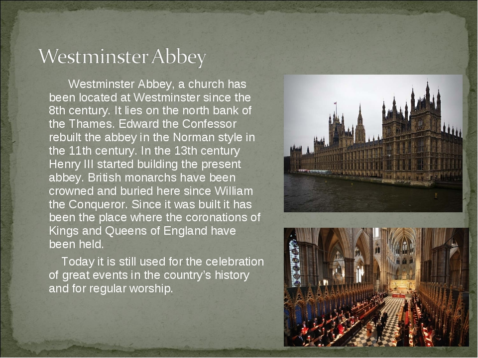 Westminster Abbey, a church has been located at Westminster since the 8th ce...