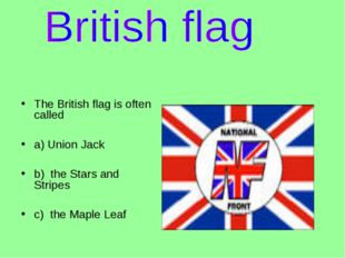 The British flag is often called
