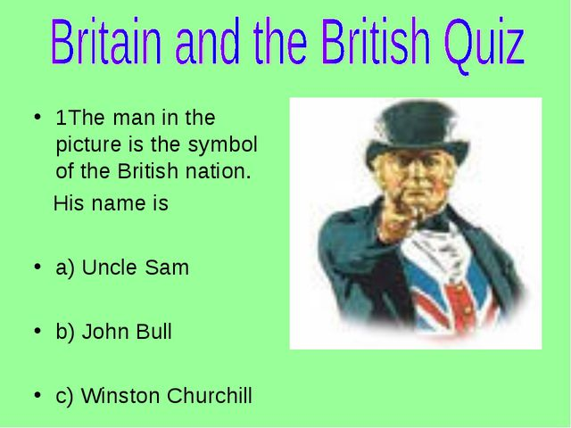 1The man in the picture is the symbol of the British nation.