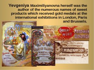 Yevgeniya Maximiliyanovna herself was the author of the numerous names of sw