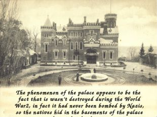 The phenomenon of the palace appears to be the fact that is wasn't destroyed
