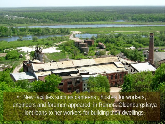 New facilities such as canteens , hostels for workers, engineers and foremen...