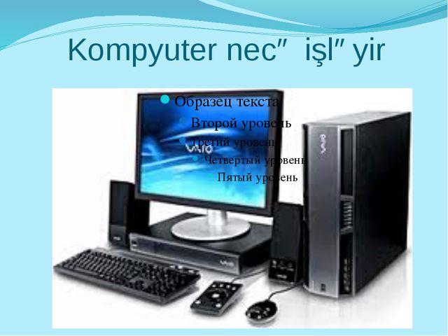 Kompyuter necə işləyir