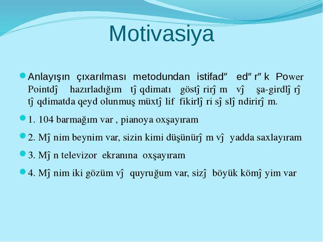 Motivasiya Anlayışın çıxarılması metodundan istifadə edərək Power Pointdə haz...
