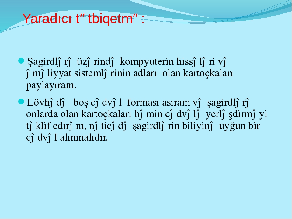 Yaradıcı tətbiqetmə: Şagirdlərə üzərində kompyuterin hissələri və əməliyyat...