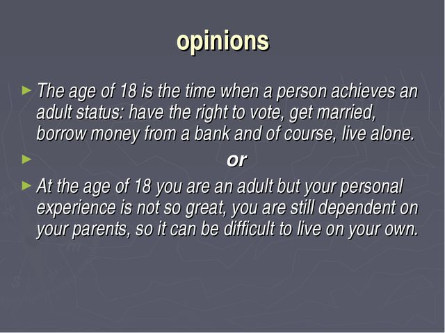 opinions The age of 18 is the time when a person achieves an adult status: ha...