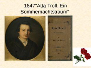 """1847""""Atta Troll. Ein Sommernachtstraum"""""""