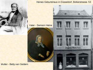 Heines Geburtshaus in Düsseldorf, Bolkerstrasse. 53 Vater - Samson Heine Mutt