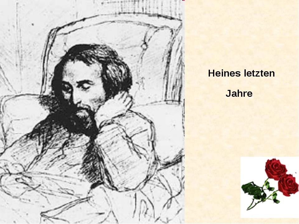 Heines letzten Jahre