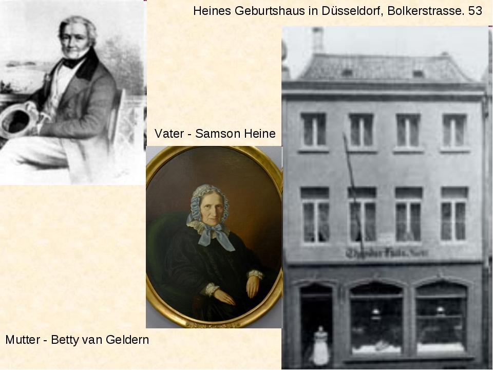 Heines Geburtshaus in Düsseldorf, Bolkerstrasse. 53 Vater - Samson Heine Mutt...