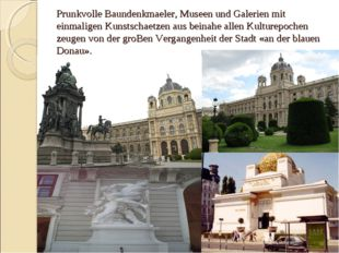 Prunkvolle Baundenkmaeler, Museen und Galerien mit einmaligen Kunstschaеtzen
