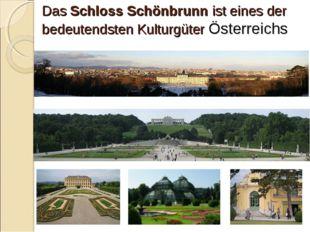 Das Schloss Schönbrunn ist eines der bedeutendsten Kulturgüter Österreichs